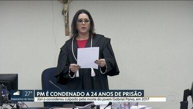 PM é condenado a 24 anos de prisão - Júri o considerou culpado pela morte do jovem Gabriel Paiva, em 2017.