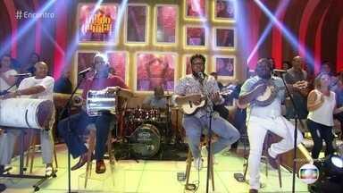 Fundo de Quintal canta 'Nosso Grito' - Música abre o Encontro desta quinta-feira