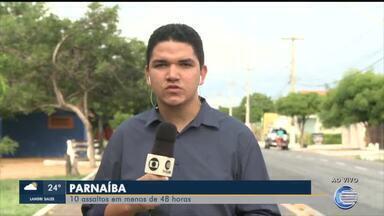 Parnaíba registra 10 assaltos em menos de 48 horas - Parnaíba registra 10 assaltos em menos de 48 horas