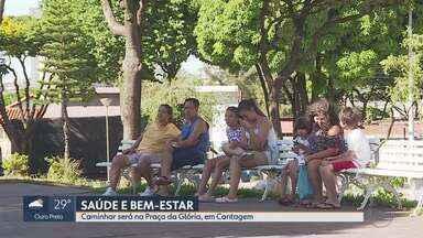 Contagem recebe o Caminhar neste fim de semana - Atividades serão realizadas na Praça Nossa Senhora da Glória, no bairro Glória.