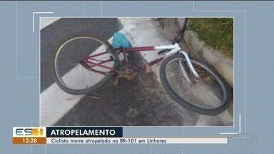 Ciclista morre atropelado na BR-101 em Linhares, ES - Um ciclista morreu atropelado quando tentava atravessar a BR-101 nesta sexta.