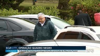 Tribunal de Justiça homologa delação premiada de Maurício Fanini - A delação é no âmbito da Operação Quadro Negro.