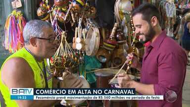 Fecomércio prevê movimentação de R$ 560 milhões durante o período de carnaval - A previsão é que chegue na capital baiana cerca de 750 mil pessoas.