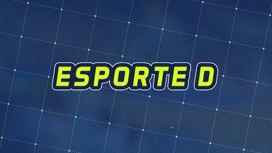 Assista à íntegra do Esporte D deste sábado, dia 09/02 - Programa exibido em 09/02/2019.
