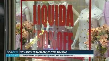 O Paraná está em primeiro lugar na lista dos devedores - 90% dos paranaenses tem dívidas.