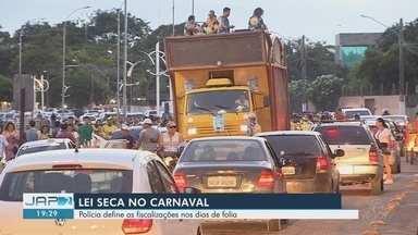 Polícia define ações da Lei Seca para o período de carnaval no Amapá - Fiscalizações nos dias de folia serão intensificadas para evitar acidentes.