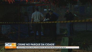Polícia prende dois suspeitos da morte de morador de rua no Parque da Cidade - Crime aconteceu na madrugada de terça-feira (12). Polícia diz que motivo foi dívida com tráfico de drogas.