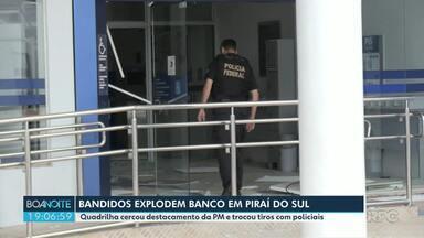Bandidos explodem banco em Piraí do Sul - Quadrilha cercou destacamento da PM e trocou tiros com policiais