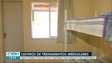 Bombeiros reprovam segurança em CTs de Ceará, Fortaleza e Ferroviário - Veja irregularidades identificadas nos Centros de Treinamento