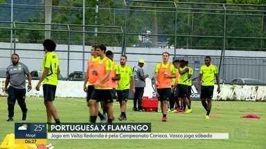 Fla enfrenta a Portuguesa - Jogo vai ser em Volta Redonda pela Taça Rio, returno do Carioca. Vasco terá Boavista como adversário no sábado.