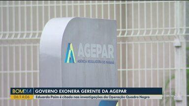 Governo exonera gerente da Agepar - Eduardo Paim é citado nas investigações da Operação Quadro Negro.