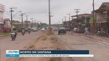 Duas pessoas são mortas durante fim de semana em Santana, no AP - Com os casos, somam cinco mortes no município na última semana.