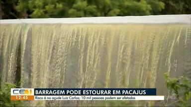 Barragem em Pacajus corre o risco de romper - Confira outras notícias no g1.com.br/ce