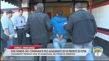 Dupla é condenada a mais de 14 anos de prisão pelo assassinato do ex-prefeito de Potim - Crime foi em 2014.