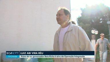 Primo de Beto Richa vira réu na Operação Integração - Operação investiga o pagamento de propina na concessão de estradas no Paraná