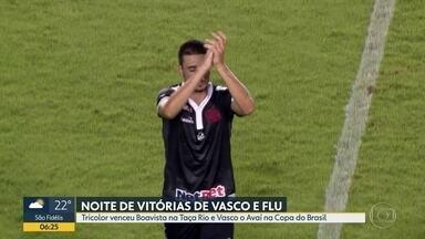 Noite de vitórias de Vasco e Flu - Tricolor venceu o Boavista pela Taça Rio e o Vasco derrotou o Avaí pela Copa do Brasil.
