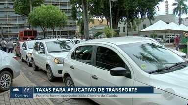 Projetos aprovados na Câmara de Cuiabá criam novas taxas para aplicativos de transporte - Projetos aprovados na Câmara de Cuiabá criam novas taxas para aplicativos de transporte.