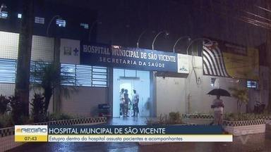 Paciente é estuprada dentro de hospital de São Vicente - O agressor segue preso no hospital até receber alta médica.