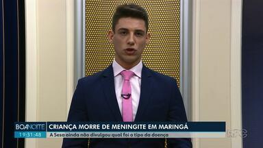 Criança morre vítima de meningite em Maringá - No Paraná, já são 205 casos e 18 mortes confirmadas pela doença.