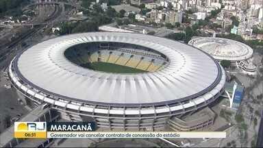 Governador vai cancelar contrato de concessão do Maracanã - Antes de elaborar uma nova concessão, o governo vai apresentar um modelo de permissão de uso temporário do estádio.