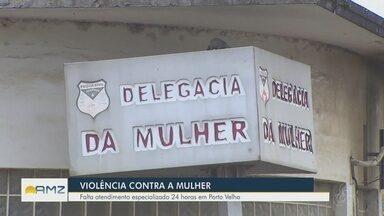 População de Rondônia sofre com falta de delegacias especializadas à mulher - Estado informou que há um projeto em trâmite, mas a longo prazo. Educadora, de 47 anos, foi morta a pauladas no último fim de semana.