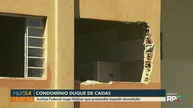 Justiça Federal nega liminar para impedir demolição do condomínio Duque de Caxias - Pedido era de advogados de um grupo de moradores do condomínio.
