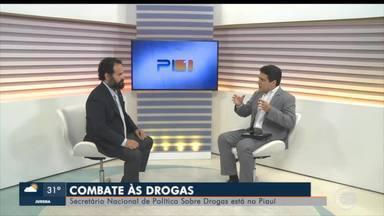 Secretário Nacional de Política Sobre Drogas visita o Piauí - Secretário Nacional de Política Sobre Drogas visita o Piauí