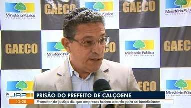 Prefeito do município de Calçoene está preso preventivamente desde o dia 9 deste mês - Promotor de justiça diz que empresas faziam acordo para se beneficiarem.