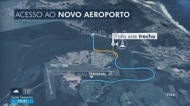 Principal obstáculo, desapropriações travam obras de acesso ao novo aeroporto - Principal obstáculo, desapropriações travam obras de acesso ao novo aeroporto