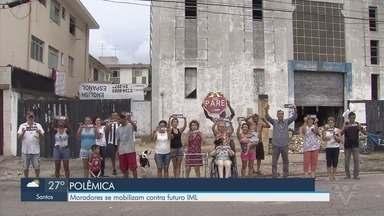 Moradores se mobilizam contra futuro IML de Santos - O instituto deve mudar para o bairro do Estuário.