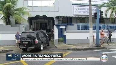 Moreira Franco é o quinto governador do RJ preso - Ex-governador teria intermediado esquema de propina em Angra 3