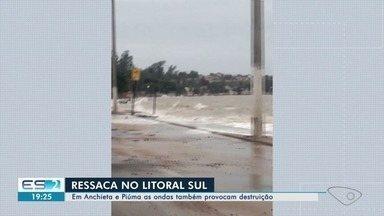 Previsão é de ondas fortes em todo o litoral do ES - Tempestade em alto mar está provocando ressaca e destruição.