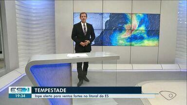 Inpe alerta para ventos fortes no litoral do ES - Confira a previsão do tempo para a região.