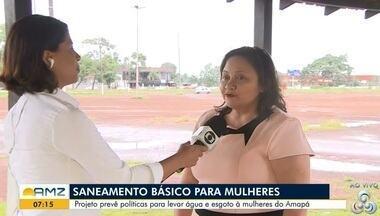 Desde dezembro está sendo desenvolvido um projeto de saneamento básico para as mulheres - Projeto prevê políticas para levar água potável e esgotamento sanitário à mulheres do Amapá.