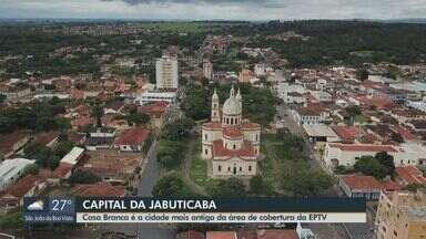 EPTV 40 Anos: Casa Branca é a cidade mais antiga da área de cobertura - Cidade é conhecida como capital estadual da jabuticaba.
