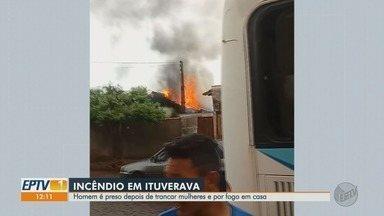 Homem é preso após trancar mulheres e colocar fogo na casa em Ituverava, SP - Vítimas precisaram ser levadas para o hospital porque respiraram muita fumaça.