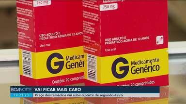 Remédios vão ficar mais caros a partir de segunda-feira - O preço deve subir cerca de 5%.