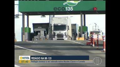 Pedágio é cobrado entre Montes Claros e Curvelo - Taxa é de R$7,20 para carros e R$3,60 para motociclistas.
