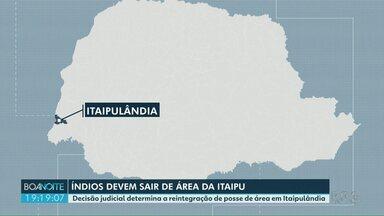 índios devem deixar área de Itaipu - Área fica em Itaipulândia, no oeste do Paraná.