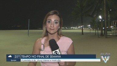 Previsão é de maré elevada neste final de semana, em Santos - A repórter Adriana Cutino traz mais informações.