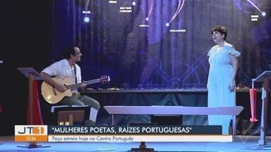 """Peça """"Mulheres Poetas, Raízes Portuguesas"""" estreia no Centro Português - Primeira apresentação acontece neste sábado (6), no Teatro Armênio Mendes."""