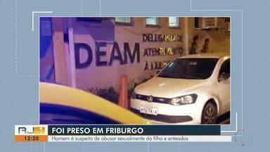 Acusado de abusar da filha e enteados adolescentes é preso em Nova Friburgo, no RJ - Segundo a Polícia Civil, vítimas eram crianças quando os abusos começaram. Ele nega ter cometido o crime.