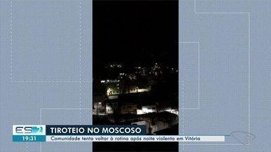 Comunidade do Moscoso, em Vitória, tenta voltar à rotina após noite de tiroteio - Moradores passaram sufoco após troca de tiros no local.
