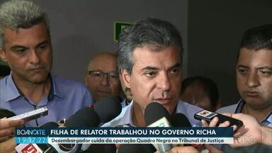 Filha do relator trabalhou no Governo Richa - O desembargador cuida da operação Quadro Negro no Tribunal de Justiça.