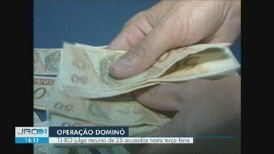 TJ-RO julga recursos de 25 acusados da operação Dominó - Julgamento acontece nesta terça-feira (9), em Porto Velho.