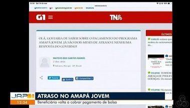 Tô na Rede: beneficiário volta a cobrar pagamento de bolsa do programa Amapá Jovem - Reclamação foi registrada pelo aplicativo da Rede Amazônica.