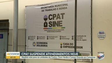 Unidades do CPAT Campinas suspendem atendimento nesta sexta - Serviços de cadastramento e consulta de vagas de emprego não estarão disponíveis devido a manutenção no sistema informatizado nesta sexta-feira (12), em Campinas (SP).