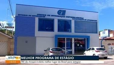 Melhor oportunidade de ganhar experiência para o mercado de trabalho é através do estágio - TRE do Amapá é eleito o lugar mais adequado do Brasil para estagiar.
