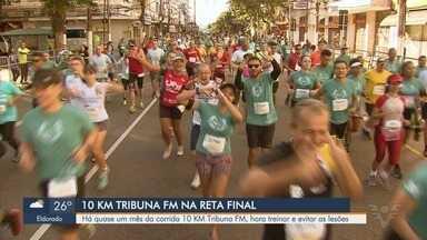 Inscrições para corrida 10 Km Tribuna FM chegam na reta final - Há quase um mês da corrida, competidores aproveitam o momento para treinar e evitar lesões.
