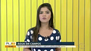 Reparo em adutora pode comprometer abastecimento em bairros distantes do centro de Campos - Assista a seguir.